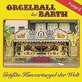 Orgelball bei Barth Folge 2 - Größte Konzertorgel der Welt (125er Carl Frei Konzertorgel)