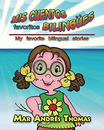 Mis Cuentos Favoritos Bilingues. My Favorite Bilingual stories por Mar Thomas