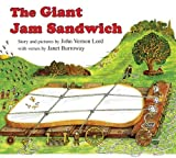 The Giant Jam Sandwich by Lord, John Vernon (2009) Board book