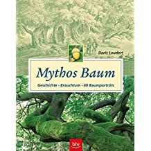 Mythos Baum: Geschichte - Brauchtum -40 Baumporträts