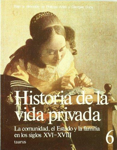 La comunidad, el Estado y la familia en los siglos XVI-XVIII (GRANDES OBRAS TAURUS ENSAYO) por PHILIPPE ARIÈS