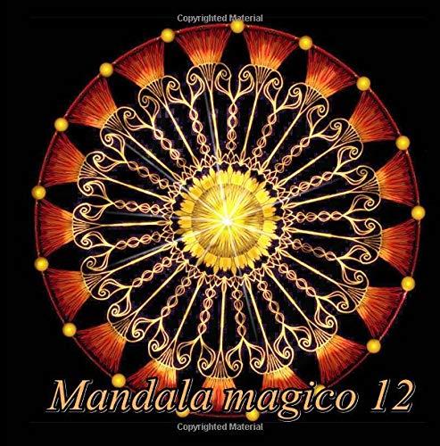 Mandala magico 12: libro para colorear para adultos: Volume 12