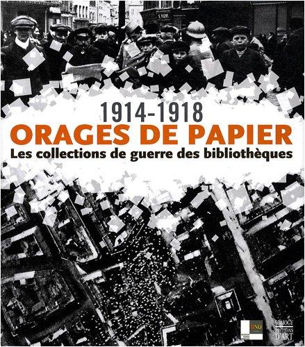 Orages de papier 1914-1918 : Les collections de guerre des bibliothèques par Christophe Didier, Collectif
