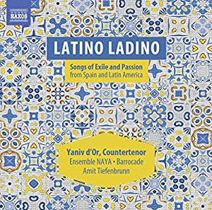Latino Ladino [Yaniv D'Or; Ensemble Barrocade; Ensemble Naya, Amit Tiefenbrunn] [NAXOS: 8573566]