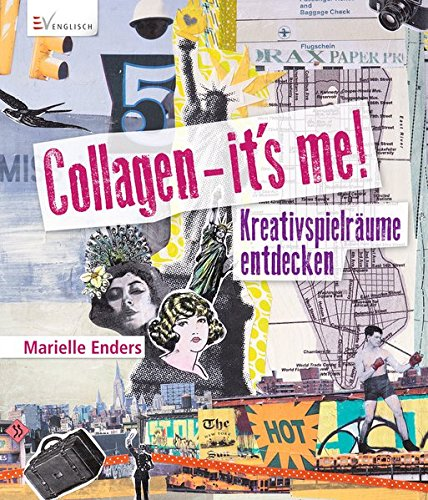 Collagen - it's me!: Kreativspielräume entdecken