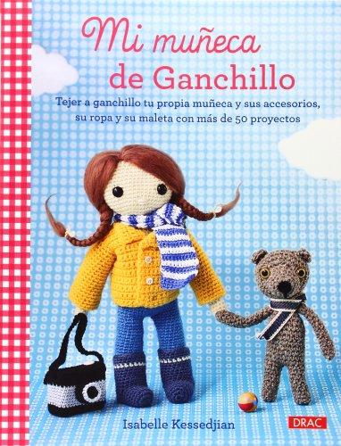 Mi Muñeca De Ganchillo (El Libro De..) por Isabelle Kessedjian