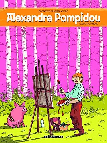Alexandre Pompidou - tome 1 - Alexandre Pompidou - Lard Moderne