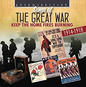 Songs of The Great War: Keep The Home Fires Burning