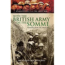 With the British Army on the Somme: Memoirs from the Trenches 1914-1918 (Eyewitnesses from the Great War)