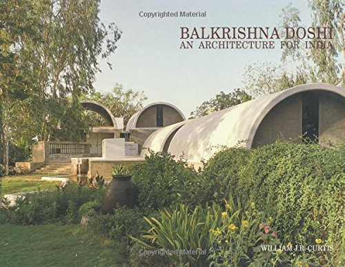 Balkrishna Doshi: An Architecture for India por William J. R. Curtis