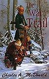 The War Trail: Book 1 (The War Trail Series)