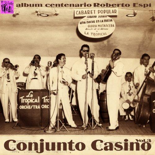 Centenario Roberto Espí: Conjunto Casino, Vol.3