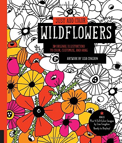 Wildflowers: 30 Original Illustrations to Color, Customize, and Hang - Bonus Plus 4 Full-color Images by Lisa Congdon Ready to Display!