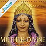 108 Sacred Names of Mother Divine - Sacred Chants of Devi