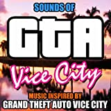 Sounds of GTA Vice City (Music Inspired by Grand Theft Auto Vice City)