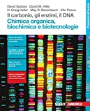 Il carbonio, gli enzimi, il DNA. Chimica organica, biochimica e biotecnologie. Per le Scuole superiori