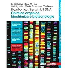 Il carbonio, gli enzimi, il DNA. Chimica organica, biochimica e biotecnologie. Per le Scuole superiori. Con Contenuto digitale (fornito elettronicamente)