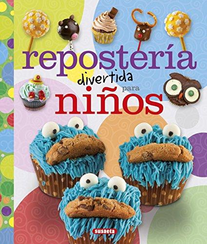 Repostería divertida para niños (100 manualidades) por Susaeta Ediciones S A