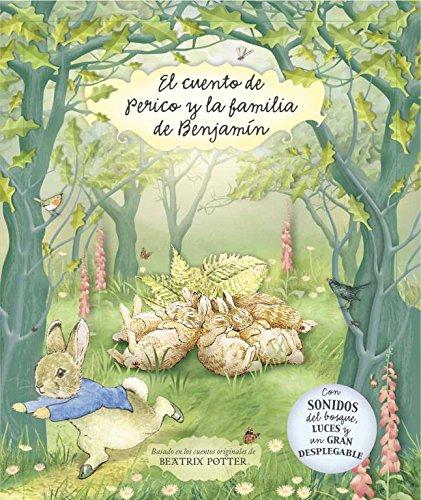 El cuento de Perico y la familia de Benjamín: Con sonidos del bosque, luces y un gran desplegable (Beatrix Potter) por Beatrix Potter