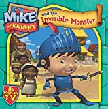 Mike the Knight and the Invisible Monster by Simon & Schuster UK (2013-03-28)