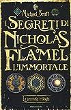 I segreti di Nicholas Flamel, l'immortale. La seconda trilogia