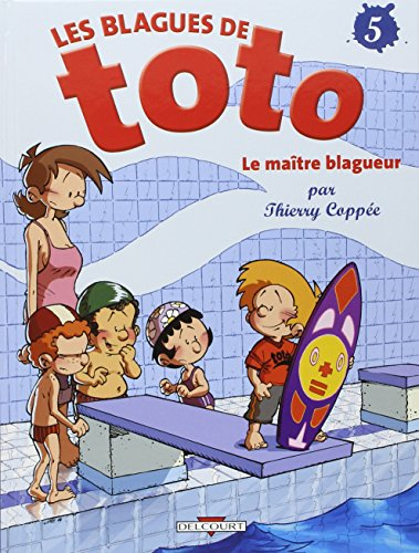 Les Blagues de Toto, Tome 5 : Le maître blagueur par Coppée thierry