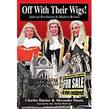 Off with Their Wigs!: Judicial Revolution in Modern Britain (Societas) by Charles Banner (2003-10-29)