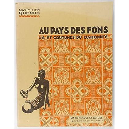 Au pays des Fons : Us et coutumes du Dahomey
