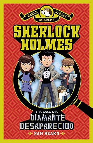 Sherlock Holmes y el caso del diamante desaparecido (Literatura Infantil (6-11...
