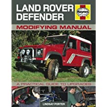 Land Rover Defender Modifying Manual: A Practical Guide to Upgrades by Lindsay Porter (2012-03-01)