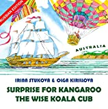 Surprise for Kangaroo & The Wise Koala Cub - Russian Edition: Two Happy Fairy Tales for Children Age 3-8 (Russian Feel-Good Bedtime Stories Book 4)