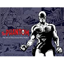 The Phantom: the Art of the Ghost Who Walks