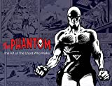 The Phantom: the Art of the Ghost Who Walks