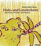 Holz- und Linolschnitt: Geschichte, Techniken und Projekte