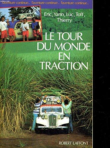 TOUR DU MONDE EN TRACTION par Massiet du Biest, Yann Vrignaud