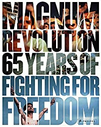 Magnum Revolution: 65 Years of Fighting for Freedom