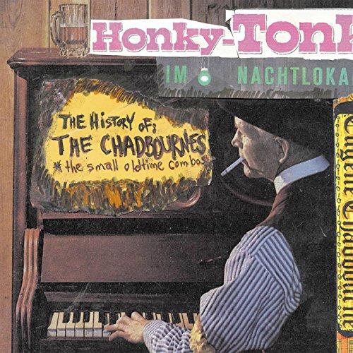 the-history-of-the-chadbournes-honky-tonk-im-nacht-lokal