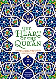 The Heart of the Qur'an: Commentary on Surah Yasin with Diagrams and Illustrat