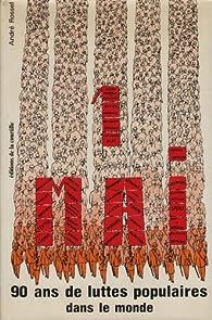 1er Mai 90 ans de luttes populaires dans le monde par André Rossel-Kirschen