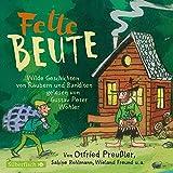 Fette Beute: Wilde Geschichten von Räubern und Banditen: 2 CDs - Otfried Preußler