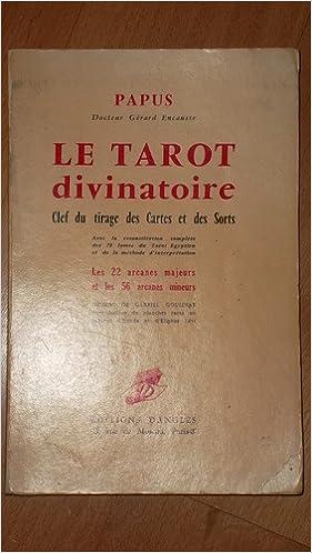 Ebook téléchargements torrent libre Le tarot divinatoire - clef du tirage  des cartes et des sorts 69963300af5a