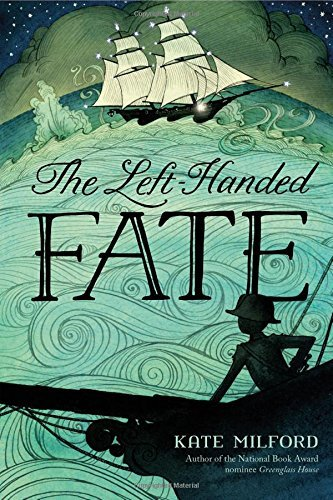 The Left-Handed Fate by Kate Milford (2016-08-23)