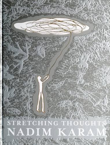 Stretching Thoughts by Nadim Karam (2014-02-24)