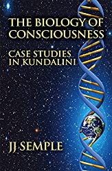 The Biology of Consciousness: Case Studies in Kundalini (English Edition)