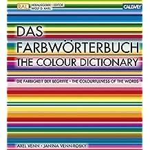 Das Farbwörterbuch: Die Farbigkeit der Begriffe. Das Lexikon für Designer und Gestalter