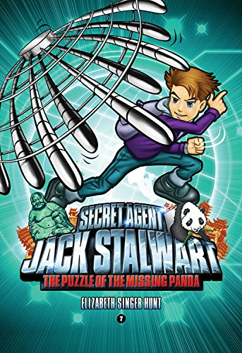 Secret Agent Jack Stalwart: Book 7: The Puzzle of the Missing Panda: China (The Secret Agent Jack Stalwart Series, Band 7)