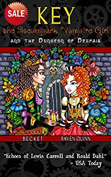 Key the Steampunk Vampire Girl and the Dungeon of Despair by [Becket]