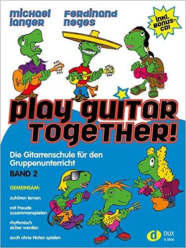 Preisvergleich Produktbild Play Guitar Together 2: Die Gitarrenschule für den Gruppenunterricht Band 2 inkl. Bonus-CD