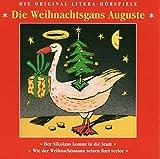 Die Weihnachtsgans Auguste: Eine der schönsten Weihnachtsgeschichten -geschrieben von Friedrich Wolf. Originalhörspiel Litera/Amiga. Bonushörspiele: ... Wie der Weihnachtsmann seinen Bart verlor