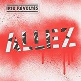 Songtexte von Irie Révoltés - Allez!